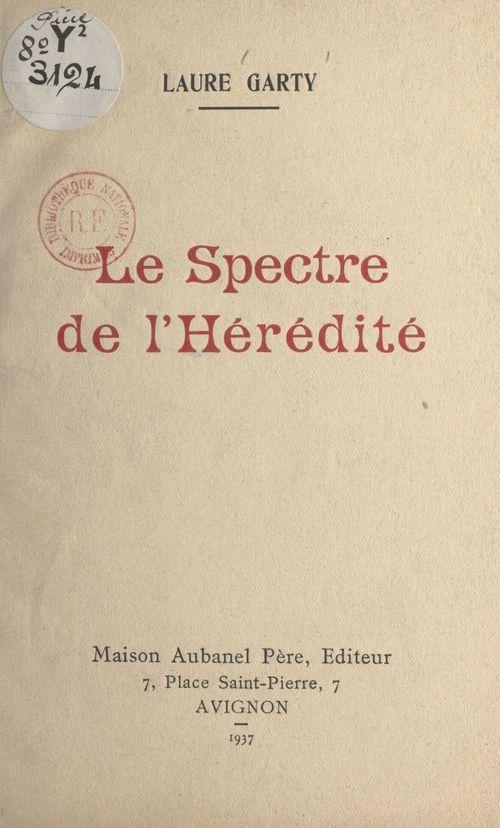 Le spectre de l'hérédité  - Laure Garty