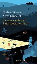 Vente Livre Numérique : La Mer expliquée à nos petits-enfants  - Yves Lancelot - Hubert Reeves