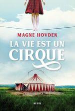 La Vie est un cirque  - Magne Hovden