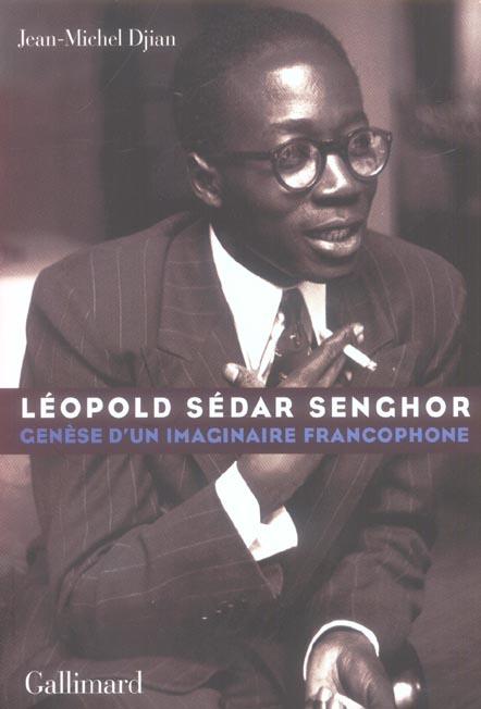 Léopold Sedar Senghor ; génèse d'un imaginaire francophone