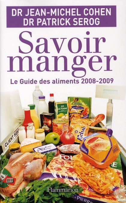 Savoir manger ; le guide des aliments (édition 2008-2009)