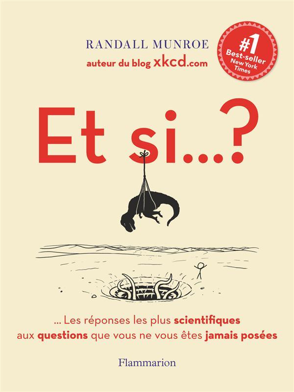 Et si... ? les réponses les plus scientifiques aux questions que vous ne vous êtes jamais posées
