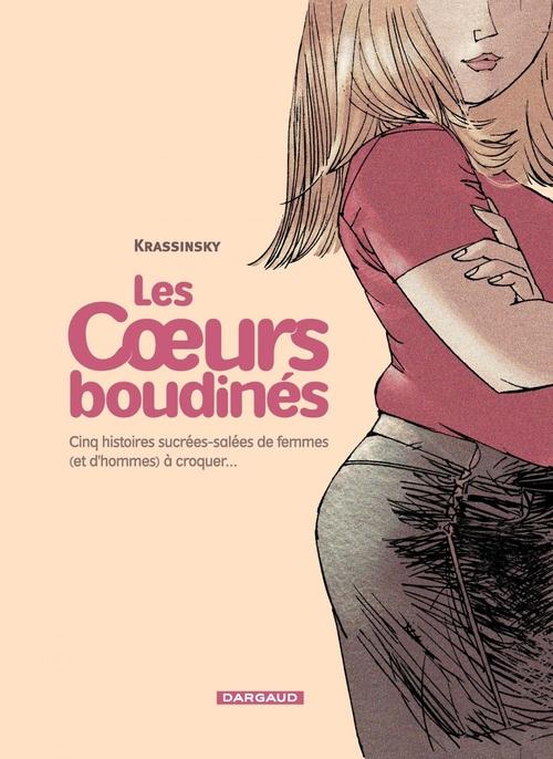 Les coeurs boudinés T.1 ; cinq histoires sucrées-salées de femmes (et d'hommes) à croquer...
