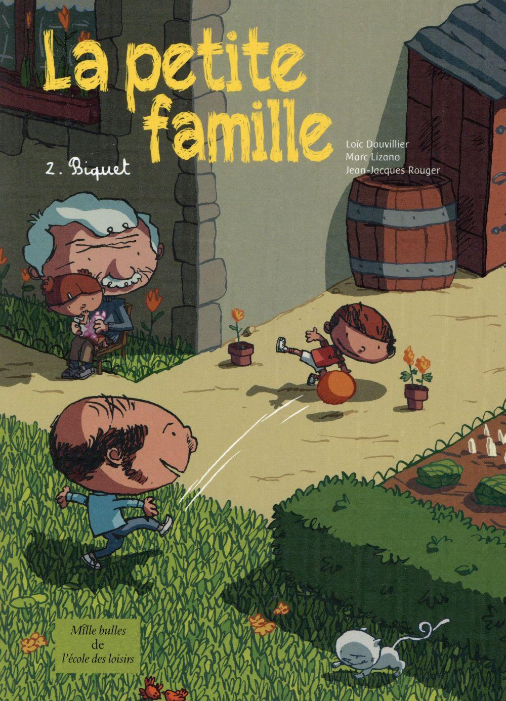 la petite famille t.2 ; Biquet