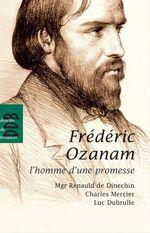 Fréderic Ozanam  - Charles Mercier - Renauld de Dinechin - Luc Dubrulle