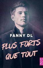 Plus forts que tout  - Fanny D.L