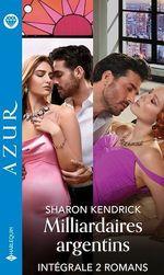 Vente EBooks : Milliardaires argentins - Série intégrale  - Sharon Kendrick