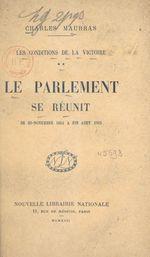 Les conditions de la victoire (2). Le Parlement se réunit, de mi-novembre 1914 à fin août 1915  - Charles MAURRAS