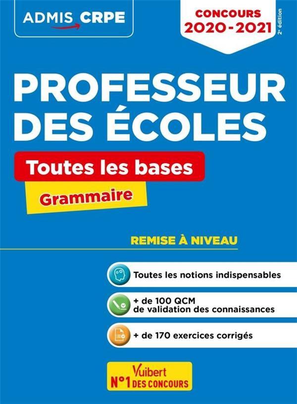 Concours professeur des écoles ; toutes les bases en grammaire ; remise à niveau (édition 2020/2021)