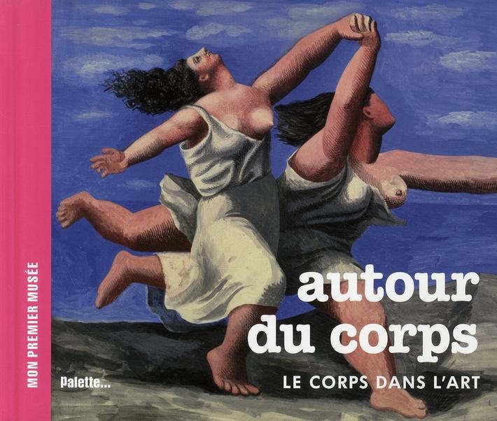 Autour Du Corps ; Le Corps Dans L'Art