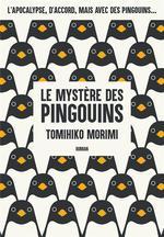 Penguin highway ; le mystère des pingouins