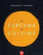 Vente EBooks : Le curcuma en cuisine  - Garance Leureux