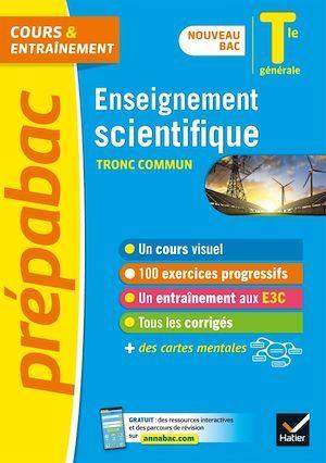 Prépabac cours & entraînement ; enseignement scientifique, tronc commun ; terminale générale