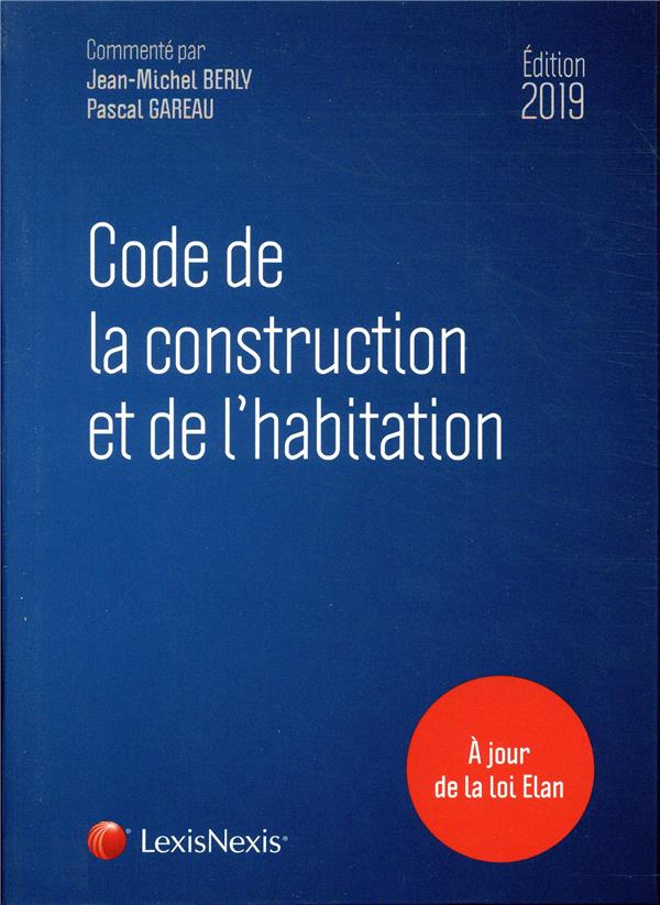Code de la construction et de l'habitation (édition 2019)