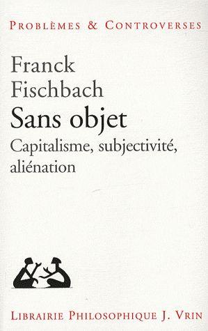 Sans objet ; capitalisme, subjectivité, aliénation