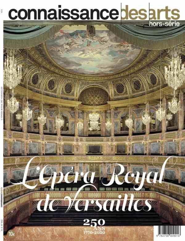 Connaissance des arts hors-serie ; l'opera royal de versailles, 250 ans, 1770-2020