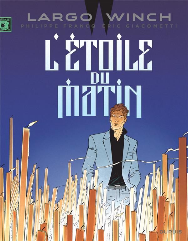 Largo Winch T.21 ; L'Etoile Du Matin