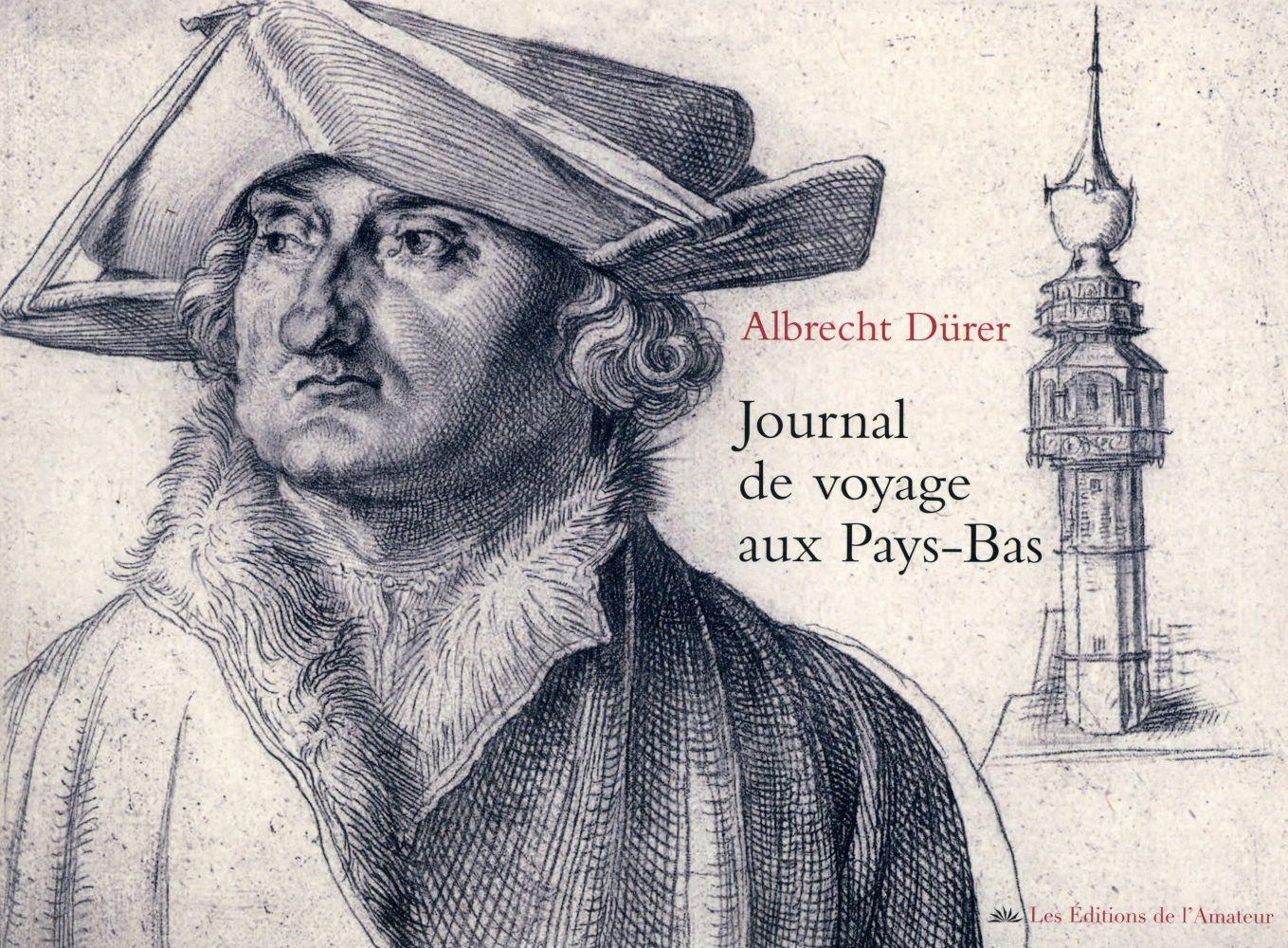 Albert Dürer ; journal de voyage aux Pays-Bas