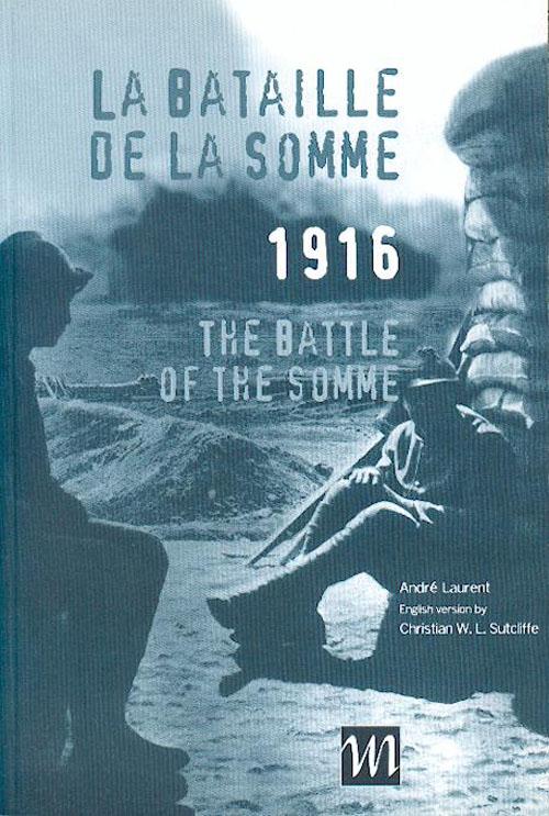 La bataille de la Somme ; 1916 ; the battle of the somme