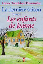 Vente Livre Numérique : La dernière saison, tome 3  - Louise Tremblay d'Essiambre