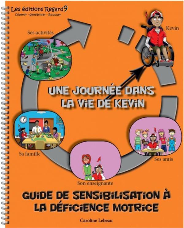 Guide de sensibilisation à la déficience motrice ; une journée dans la vie de Kevin