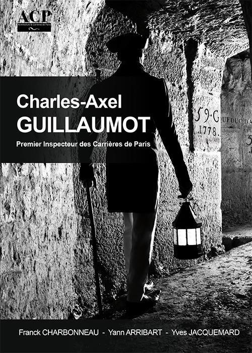 Charles-Axel Guillaumot ; premier inspecteur des carrières de Paris