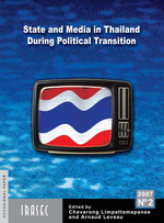 State and Media in Thailand During Political Transition  - Chavarong Limpattamapanee - Arnaud Leveau