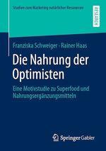 Die Nahrung der Optimisten  - Franziska Schweiger - Rainer HAAS