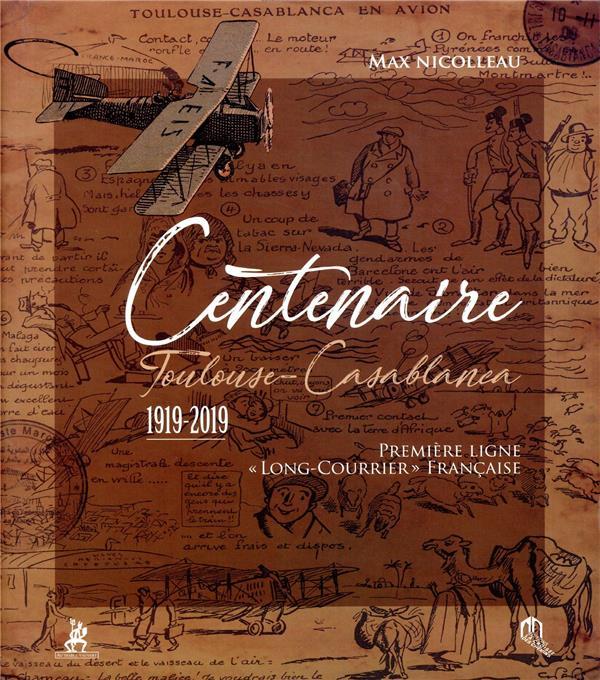 Centenaire Toulouse-Casablanca ; 1919-2019 ; première ligne