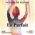 Vente AudioBook : Le Parfait  - Tatiana de Rosnay