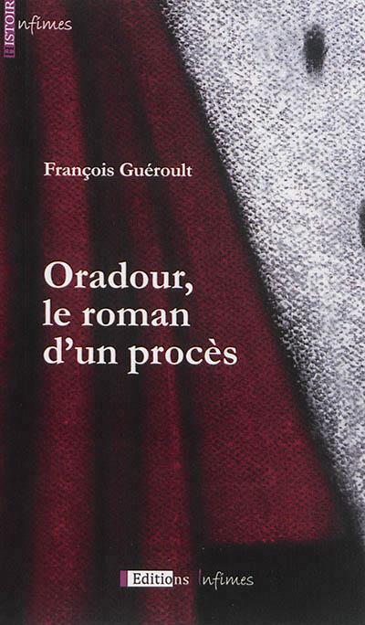 Oradour, le roman d'un procè