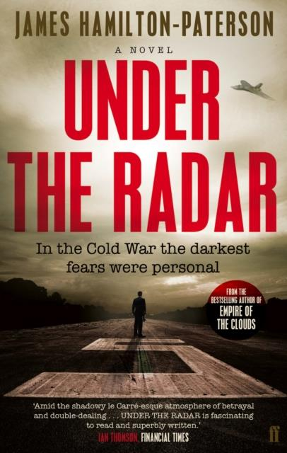 Under the radar ; in the Cold War the darkest fears were personal