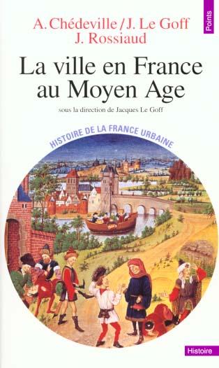 La ville en france au moyen age. des carolingiens a la renaissance