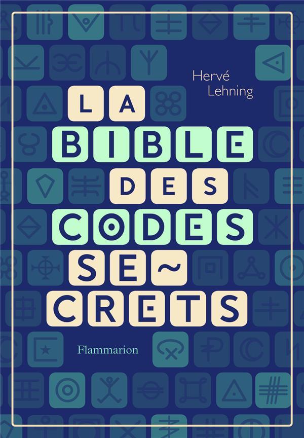 LA BIBLE DES CODES SECRETS LEHNING, HERVE