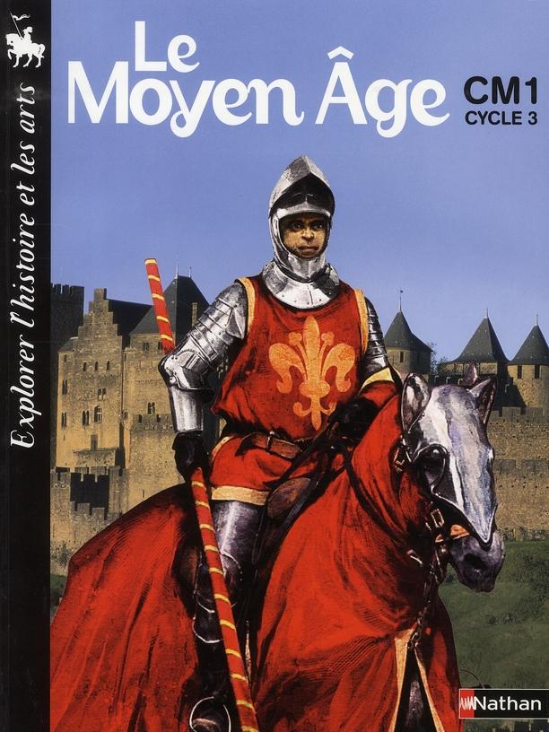 Le Moyen Age ; Cm1, Cycle 3 ; Livre De L'Eleve