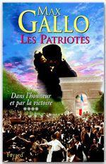 Les patriotes t.4 ; dans l'honneur et par la victoire