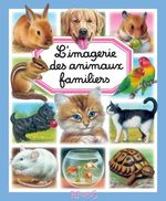Vente Livre Numérique : L'imagerie des animaux familiers  - Bernard Alunni - Patricia Reinig - Émilie Beaumont - Marie-Christine Lemayeur