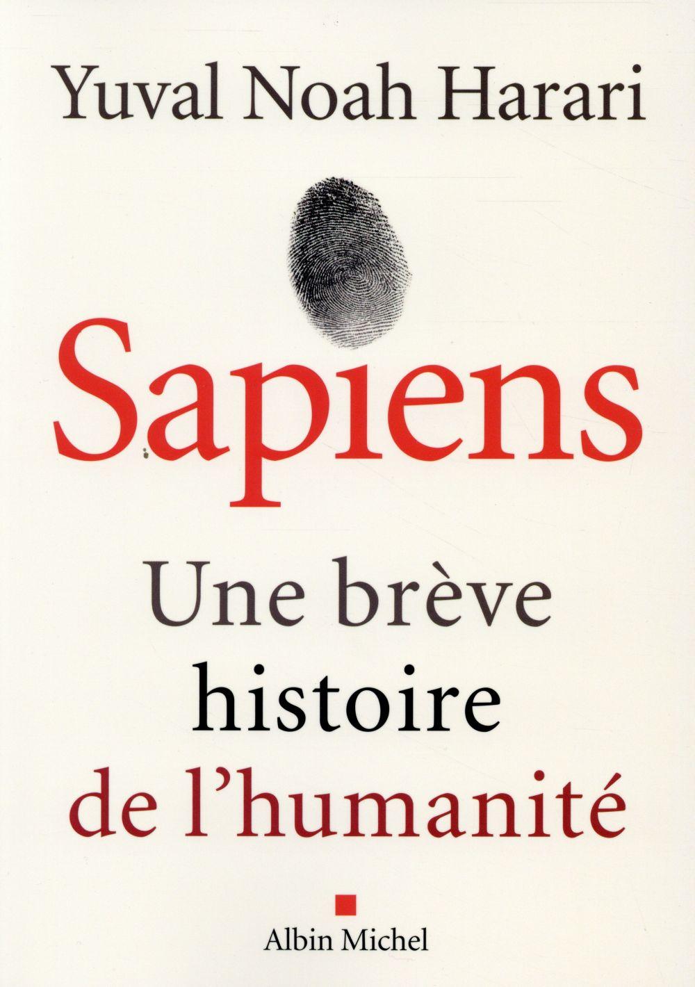 Harari Yuval Noah - SAPIENS  -  UNE BREVE HISTOIRE DE L'HUMANITE