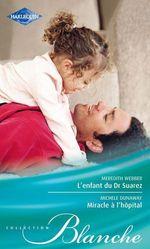 Vente Livre Numérique : L'enfant du Dr Suarez - Miracle à l'hôpital  - Meredith Webber - Michelle Dunaway