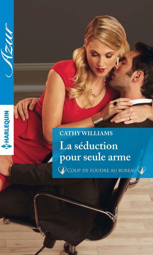Vente Livre Numérique : La séduction pour seule arme  - Cathy Williams