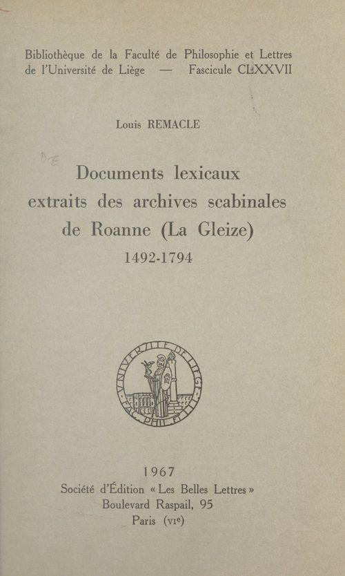 Documents lexicaux extraits des archives scabinales de Roanne (La Gleize), 1492-1794  - Louis Remacle