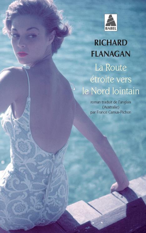 LA ROUTE ETROITE VERS LE NORD LOINTAIN Flanagan Richard