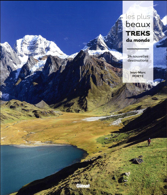 Les plus beaux treks du monde ; 24 nouvelles destinations