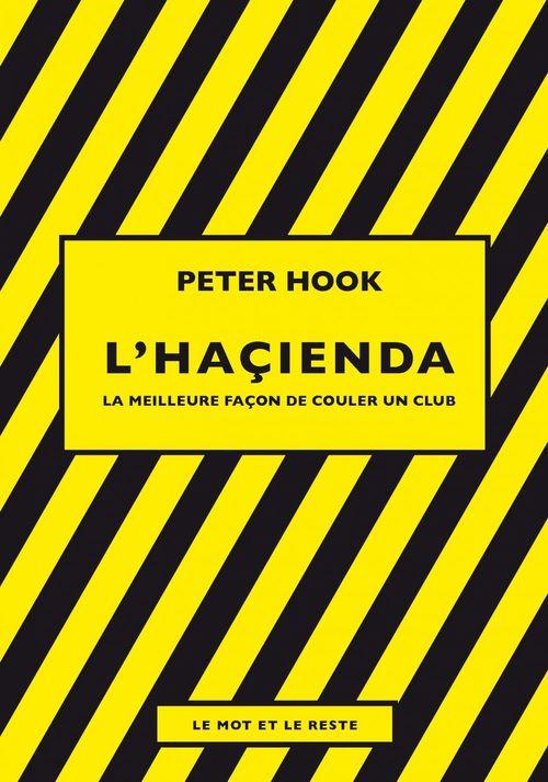L'haçienda ; la meilleure façon de couler un club