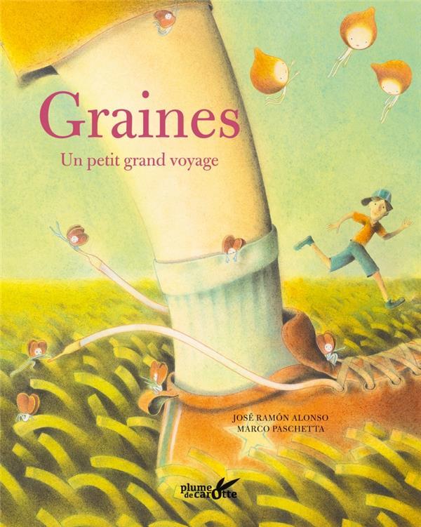 GRAINES  -  UN PETIT GRAND VOYAGE