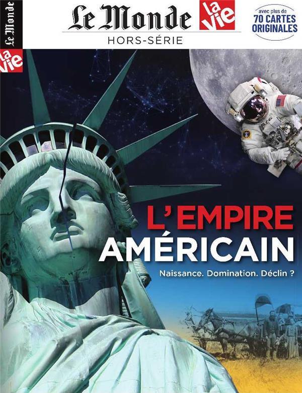 Le monde hors-serie n.30 ; l'empire americain ; naissance, domination, declin ?