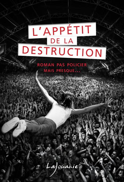 L´appétit de la destruction