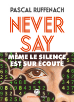 Never say  - Pascal Ruffenach