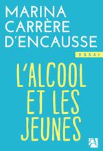 Vente EBooks : L'alcool et les jeunes  - Marina Carrère d'Encausse