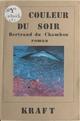 La couleur du soir  - Bertrand Du Chambon